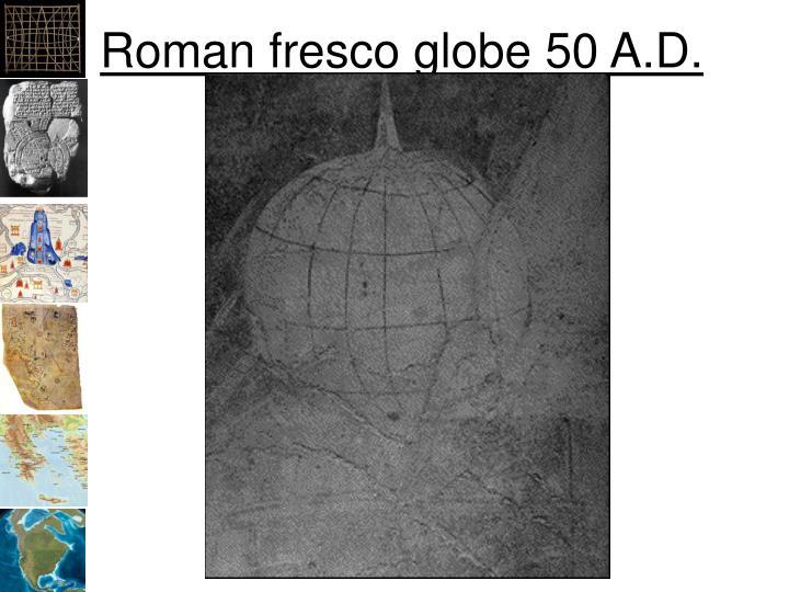 Roman fresco globe 50 A.D.