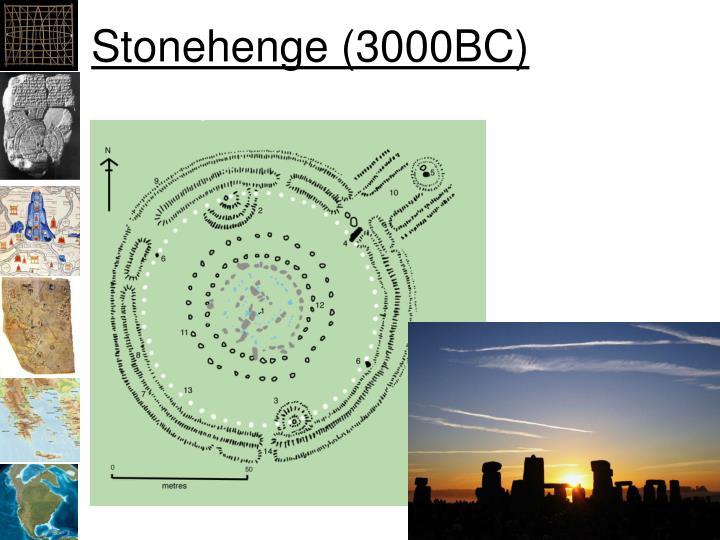Stonehenge (3000BC)