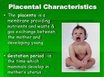 placental characteristics