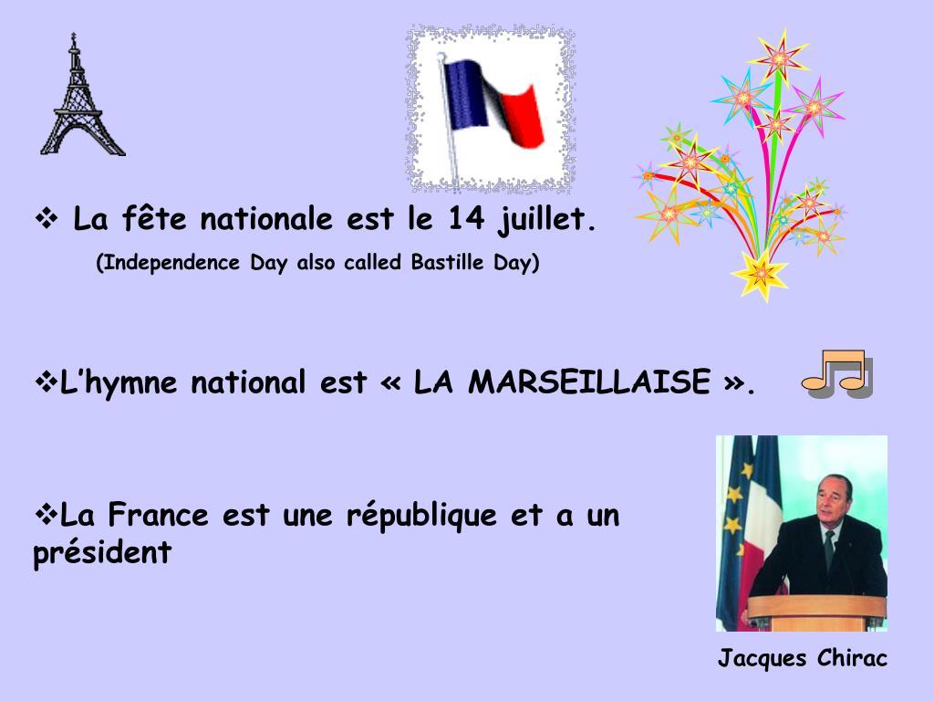 La fête nationale est le 14 juillet.