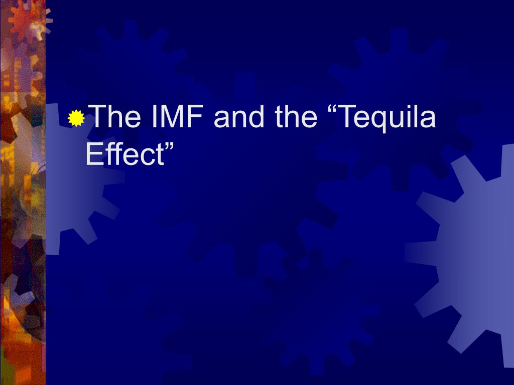 "The IMF and the ""Tequila Effect"""