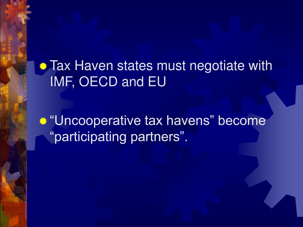 Tax Haven states must negotiate with IMF, OECD and EU