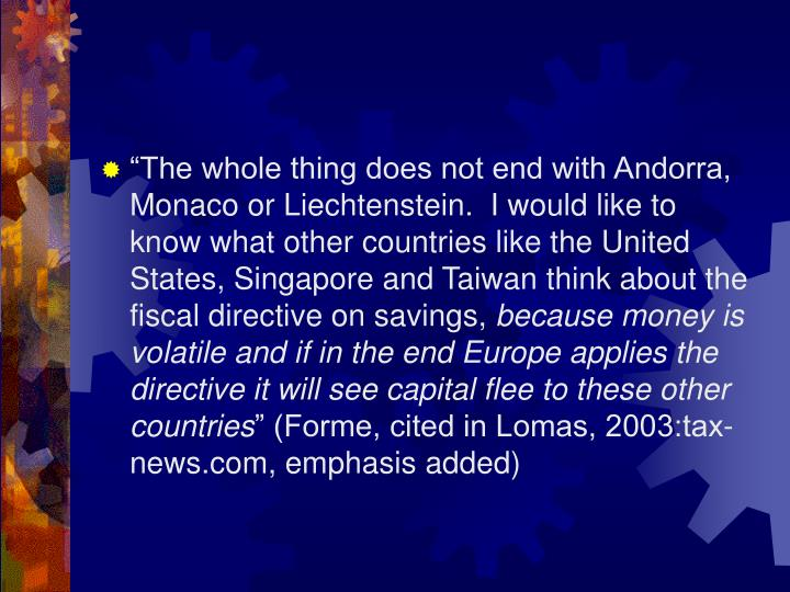 """The whole thing does not end with Andorra, Monaco or Liechtenstein.  I would like to know what ot..."