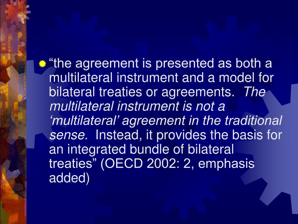 """the agreement is presented as both a multilateral instrument and a model for bilateral treaties or agreements."
