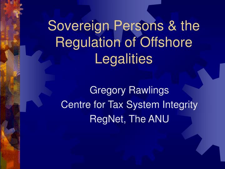 Sovereign persons the regulation of offshore legalities