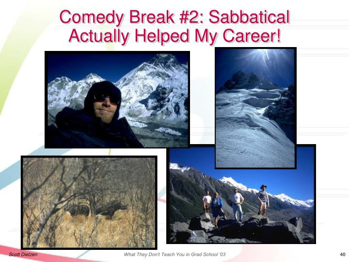 Comedy Break #2: Sabbatical