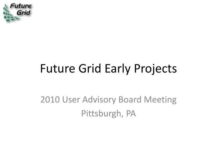 Future Grid Early Projects
