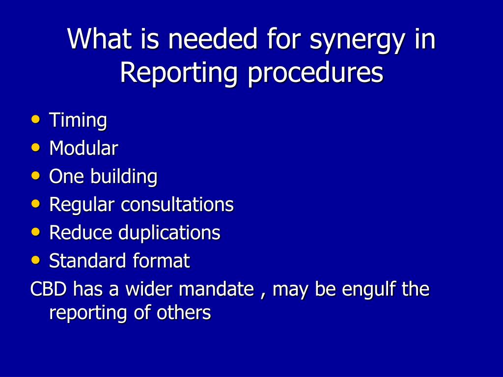 What is needed for synergy in Reporting procedures