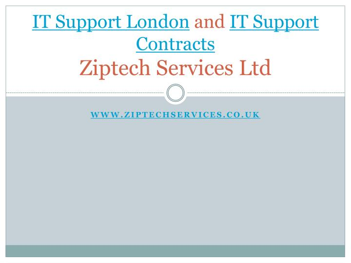 It support london and it support contracts ziptech services ltd