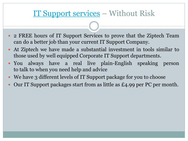 It support services without risk