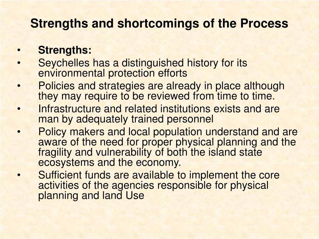 Strengths and shortcomings of the Process