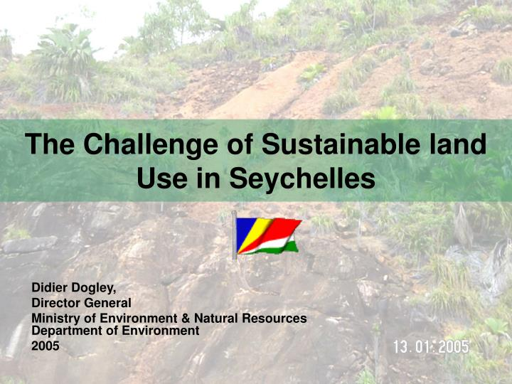 The challenge of sustainable land use in seychelles