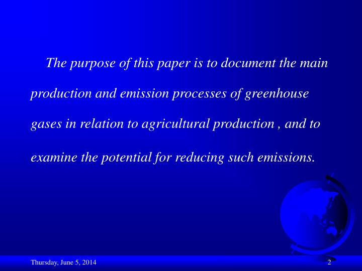 The purpose of this paper is to document the main production and emission processes of greenhouse ga...