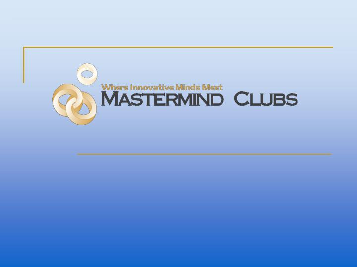 The mastermind method how to multiply your business results while reducing your time risk and effort