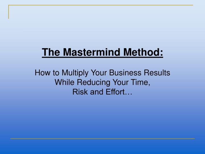 The Mastermind Method: