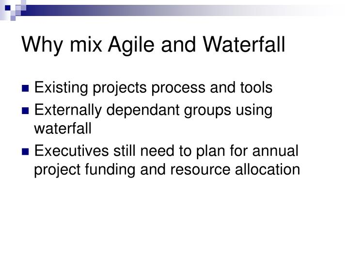 Ppt keeping the peace mixing agile and waterfall for Why agile is better than waterfall