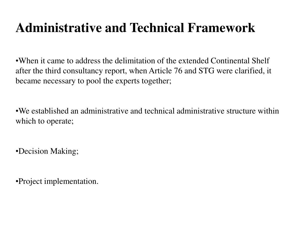 Administrative and Technical Framework