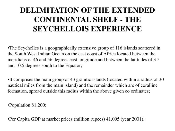 DELIMITATION OF THE EXTENDED CONTINENTAL SHELF - THE SEYCHELLOIS EXPERIENCE
