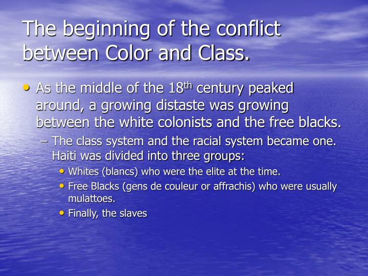 The beginning of the conflict between Color and Class.