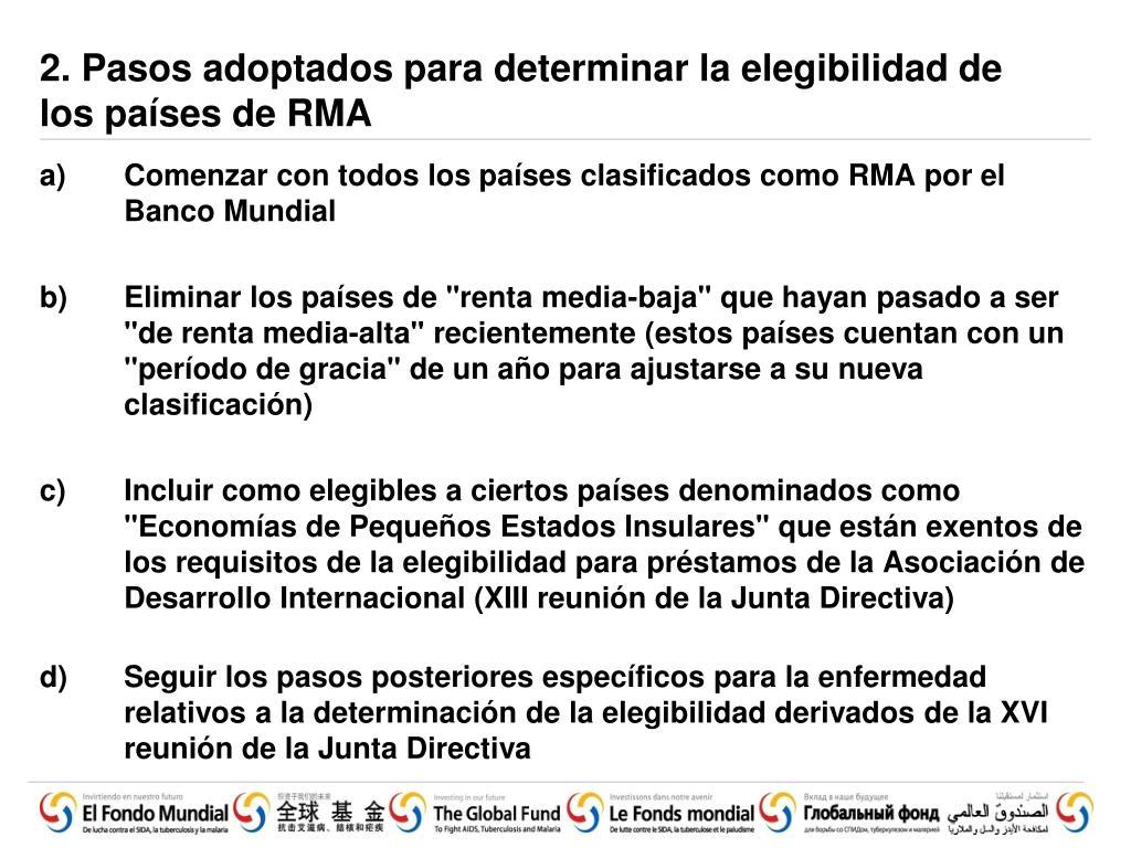 2. Pasos adoptados para determinar la elegibilidad de los países de RMA