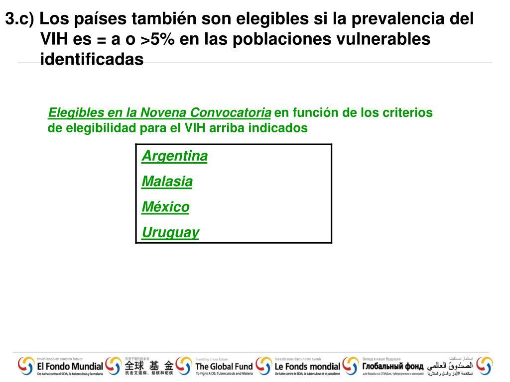 3.c) Los países también son elegibles si la prevalencia del VIH es = a o >5% en las poblaciones vulnerables identificadas