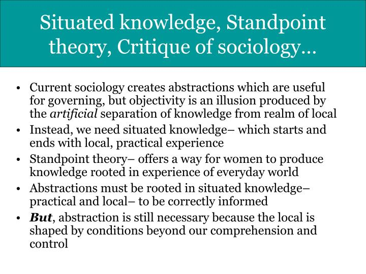 contentions of standpoint epistemology sociology essay Feminist theory, antigone, situated knowledge, standpoint epistemology everybody in and nobody out opportunities, narrative, and the radical flank in the movement for single-payer health care reform in this dissertation, i analyze over twenty years of the united states single payer movement.