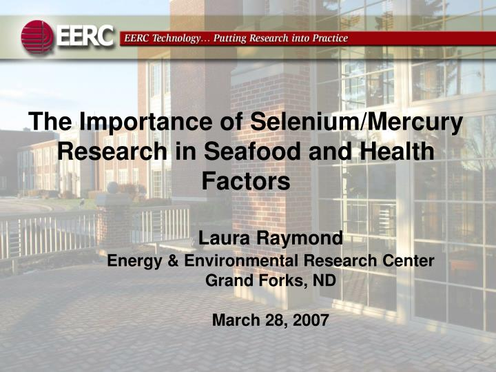 The Importance of Selenium/Mercury Research in Seafood and Health Factors