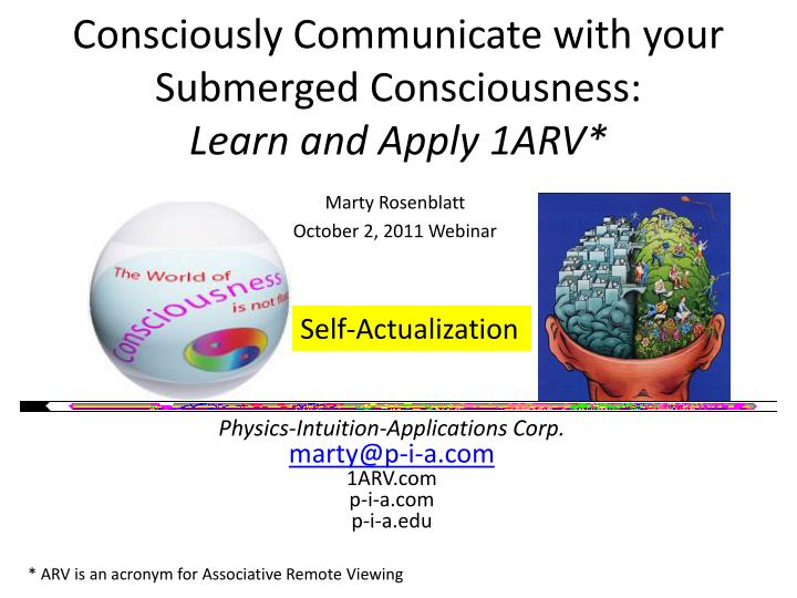 Consciously communicate with your submerged consciousness learn and apply 1arv