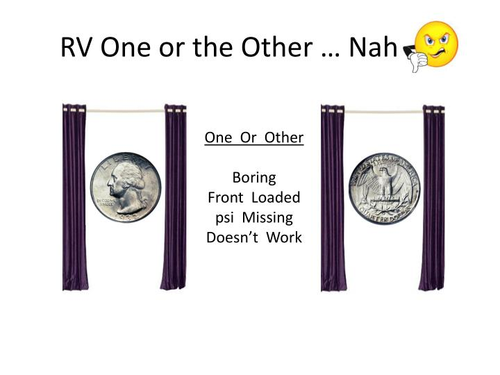 RV One or the Other … Nah