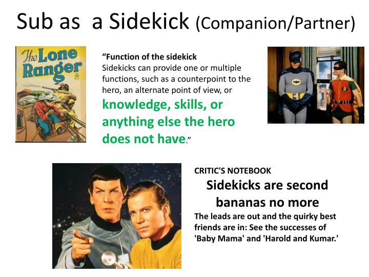 Sub as  a Sidekick