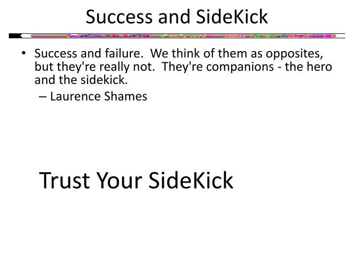 Success and SideKick