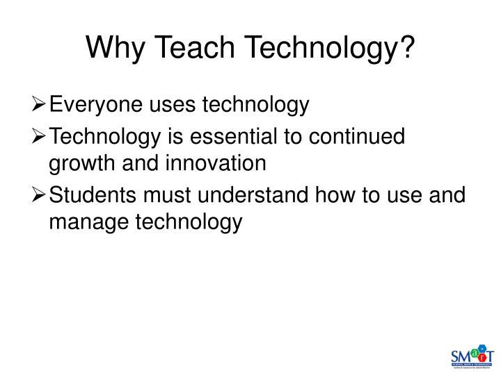 Why Teach Technology?