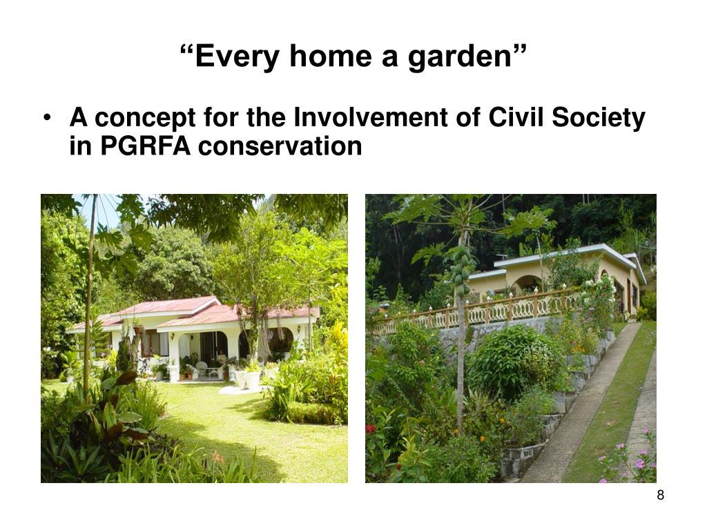 """""""Every home a garden"""""""