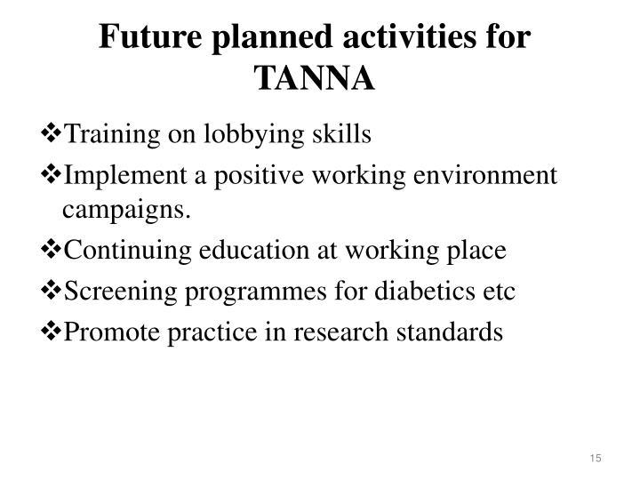 Future planned activities for TANNA