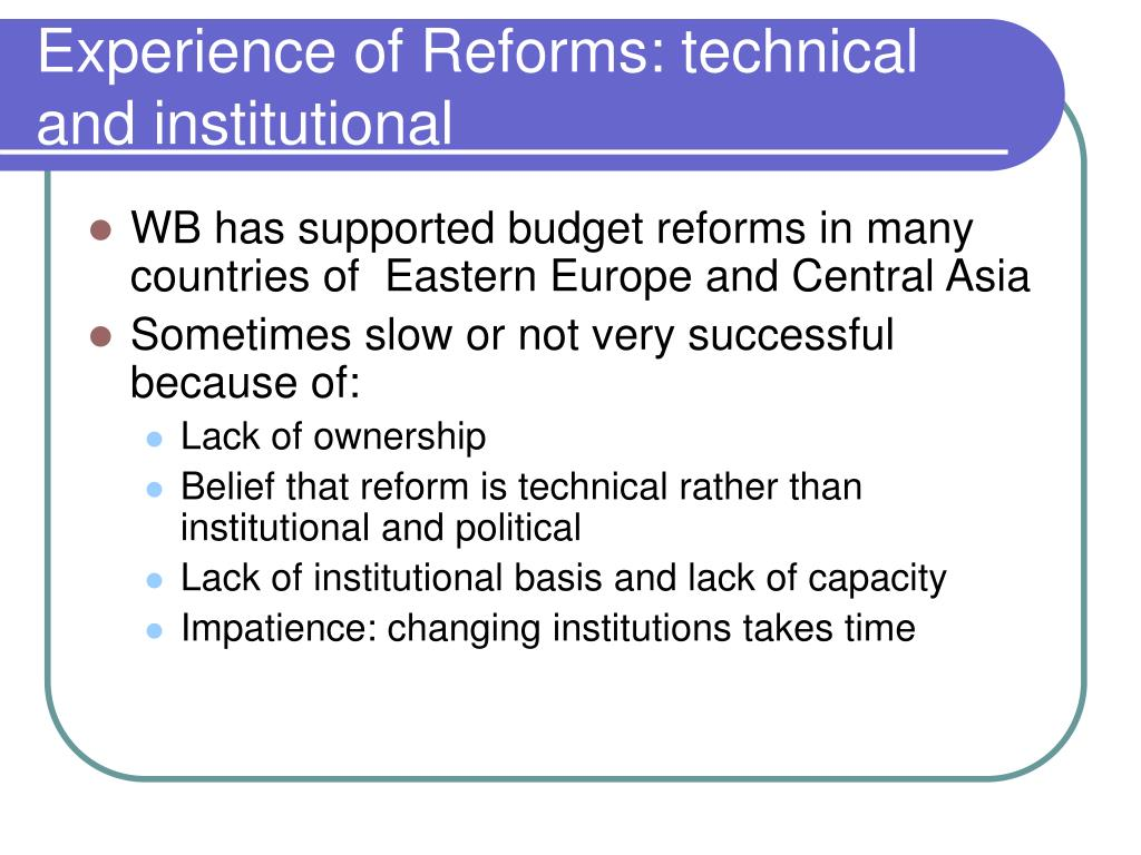 Experience of Reforms: technical and institutional
