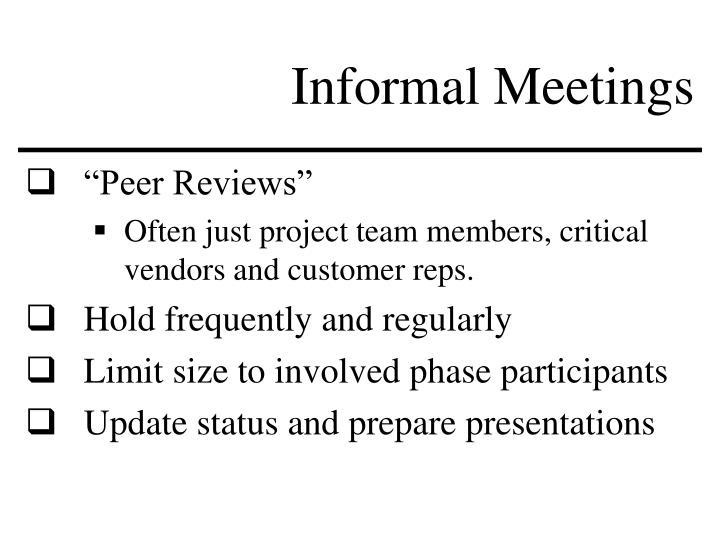 Informal Meetings