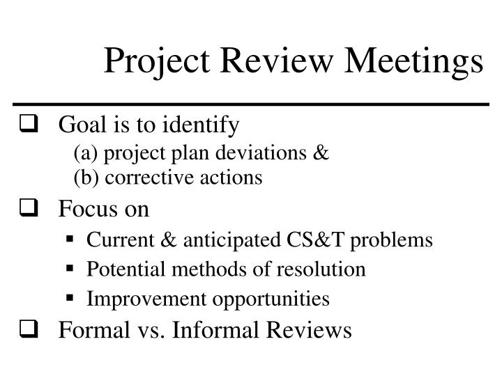 Project Review Meetings