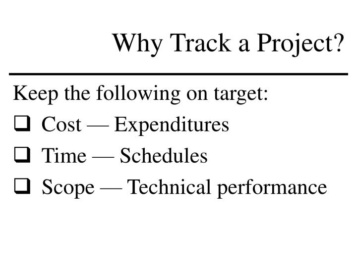 Why Track a Project?