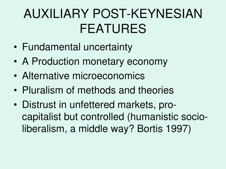 AUXILIARY POST-KEYNESIAN FEATURES