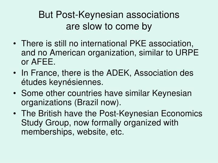 But Post-Keynesian associations