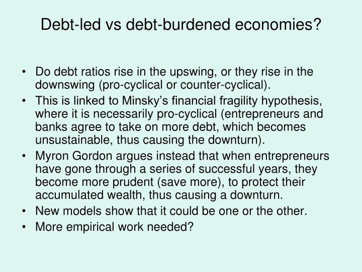 Debt-led vs debt-burdened economies?