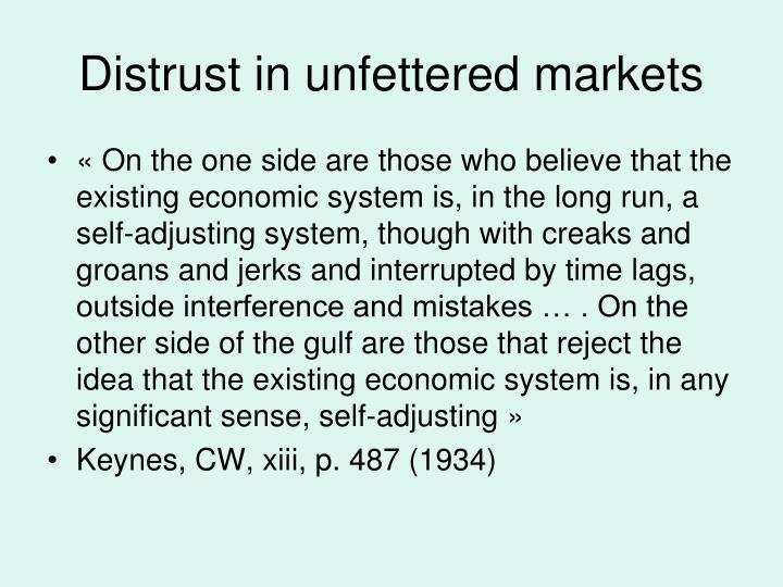 Distrust in unfettered markets