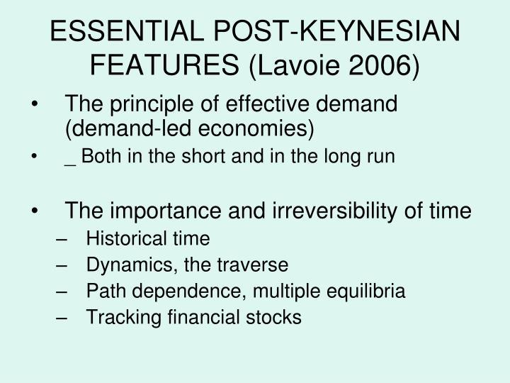ESSENTIAL POST-KEYNESIAN FEATURES (Lavoie 2006)