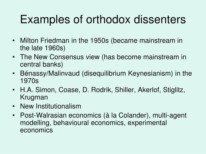 Examples of orthodox dissenters
