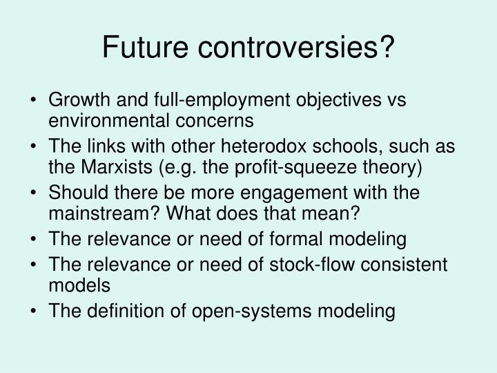 Future controversies?