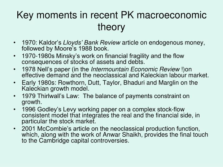 Key moments in recent PK macroeconomic theory
