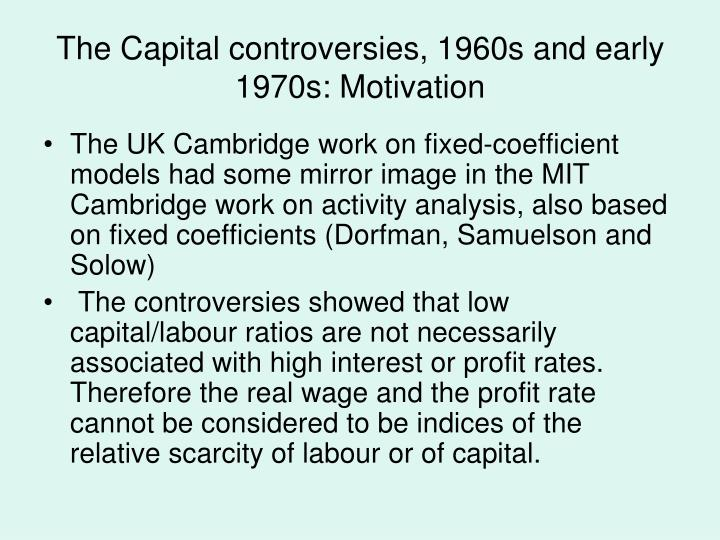 The Capital controversies, 1960s and early 1970s: Motivation