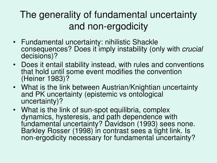 The generality of fundamental uncertainty and non-ergodicity