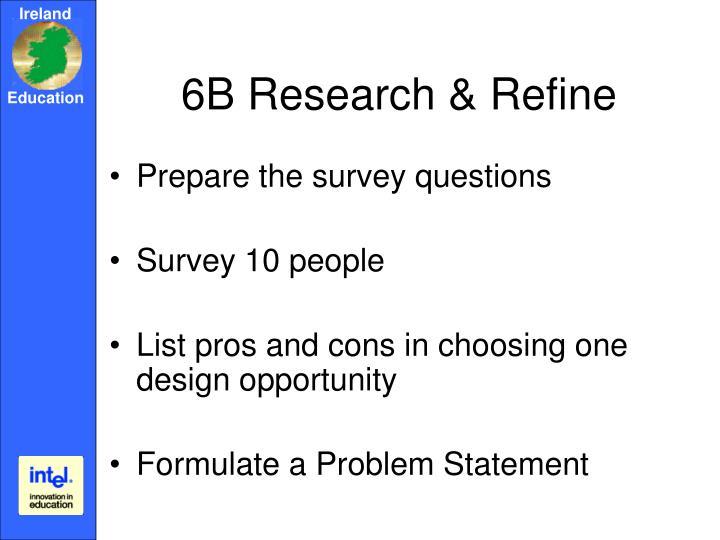 6B Research & Refine