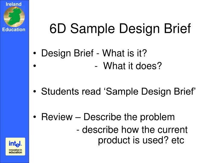 6D Sample Design Brief
